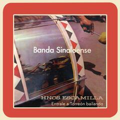 Banda Sinaloense de los Hermanos Escamilla (Éntrale a Torreón Bailando)