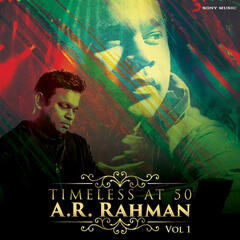 Timeless at 50 : A.R. Rahman, Vol. 1