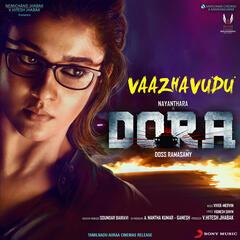 """Vaazhavudu (From """"Dora"""")"""