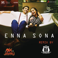 "Enna Sona (Remix By DJ RISHABH) [From ""OK Jaanu""]"