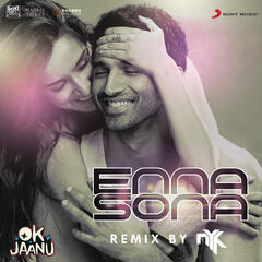"Enna Sona (Remix By DJ NYK) [From ""OK Jaanu""]"