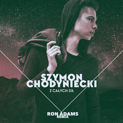 Z Calych Sil (Ron Adams Remix)