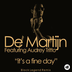 It's A Fine Day (Black Legend Mix)