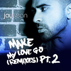 Make My Love Go (The Remixes, Pt.2)