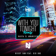 With You Tonight (Hasta El Amanecer) (Remix)