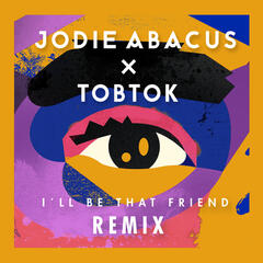 I'll Be That Friend (Tobtok Remix)