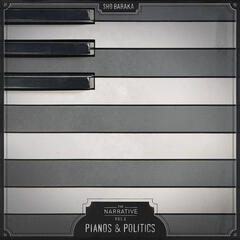 The Narrative, Volume 2 - Pianos & Politics
