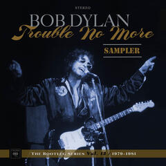 Trouble No More: The Bootleg Series, Vol. 13 / 1979-1981 (Sampler)