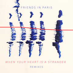 When Your Heart Is A Stranger (Remix Bundle)