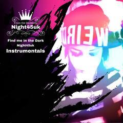 Find Me In The Dark (Night45uk Instrumentals)