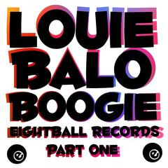 Louie Balo Boogie Eightball Records
