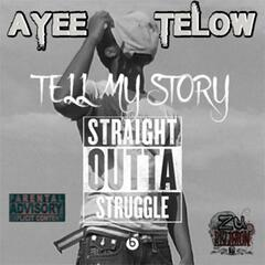 Tell My Story: Straight Outta Struggle