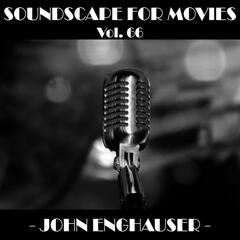 Soundscapes For Movies, Vol. 66: John Enghauser
