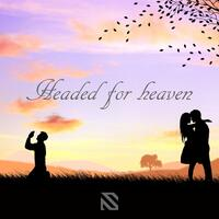 Headed For Heaven (Original Mix)