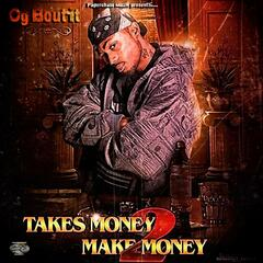 Takes Money 2 Make money