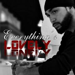 Everything's Lovely (Lonely)