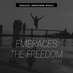 Embraces The Freedom