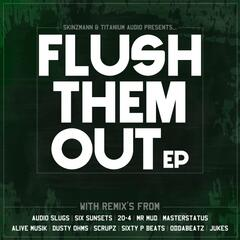 Flush Them Out EP
