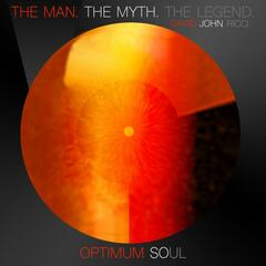 The Man. The Myth. The Legend./ Optimum Soul - Single