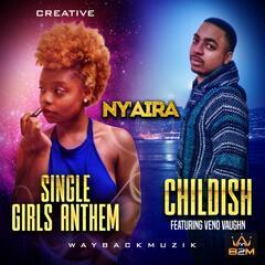 Childish / Single Girls Anthem