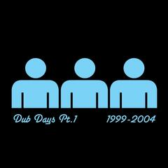 Dub Days, Pt. 1 (1999-2004)