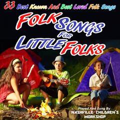 33 Folk Songs for Little Folks