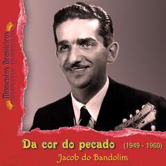 Da cor do pecado (1949 - 1960)
