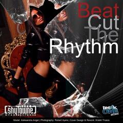Myke ShyTowne - Beat Cut The Rhythm