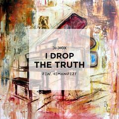I Drop the Truth (feat. Hemanifezt)