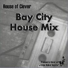 House of Clever, Vol. 3: Bay City House Mix