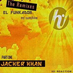 My Sunshine (Jacker Khan Remix)
