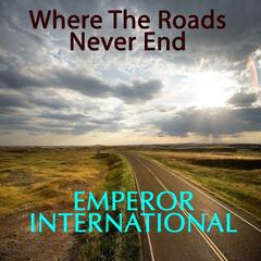 Where The Roads Never End