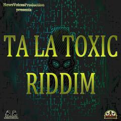 Gyal Reste Clean (Ta La Toxic Riddim)