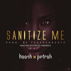 Sanitize Me (feat. Petrah)
