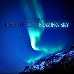 Beneath the Blazing Sky