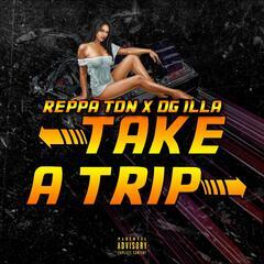 Take A Trip Ft Reppa Ton