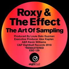 """Roxy & The Effects """"The Art Of Sampling"""""""