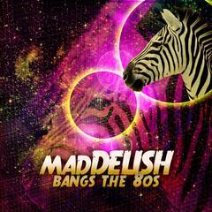 madDELISH BANGS the 80s EP