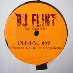 Denial #69 (feat. Kandi Kane) [Traxman's Back To The Ghetto Remix]