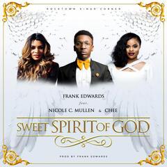 Sweet Spirit Of God (feat. Nicole C. Mullen & Chee)