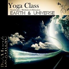 Yoga Class: Earth & Universe (Soundscapes Meditation & Relaxation)