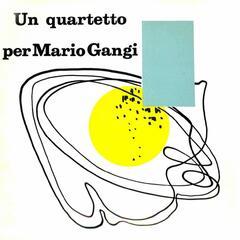 Un quartetto per Mario Gangi