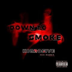 Down To Smoke (feat. Major D)