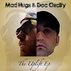 Mad Hugs & Doc Oscify Present: The Uplift EP