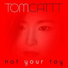 Not Your Toy