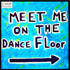 MEET ME ON THE DANCE FLOOR
