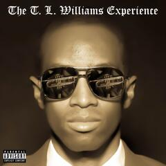 The T. L. Williams Experience