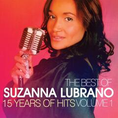 The Best Of Suzanna Lubrano - 15 Years Of Hits, Vol. 1