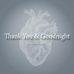 Thank You & Goodnight