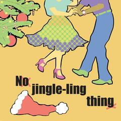 No Jingle-Ling Thing